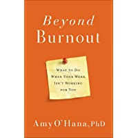 Beyond Burnout: What to Do When Your Work Isn't Working for You