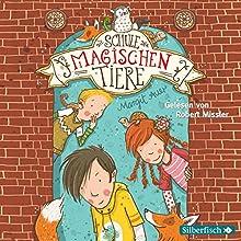 Die Schule der magischen Tiere (Die Schule der magischen Tiere 1) Hörbuch von Margit Auer Gesprochen von: Robert Missler