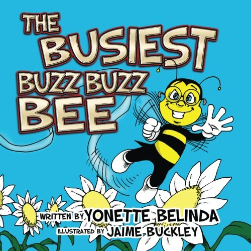 The Busiest Buzz Buzz Bee