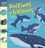Delfines Y Ballenas (Larousse - Infantil / Juvenil - Castellano - A Partir De 5/6 Años - Colección Mini Larousse)