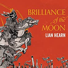 Brilliance of the Moon: Tales of the Otori, Book 3 Audiobook by Lian Hearn Narrated by Aiko Nakasone, Kevin Gray
