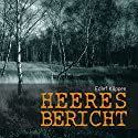 Heeresbericht Performance by Edlef Köppen, Andreas Karmers Narrated by Peter Bieringer, Frank Arnold, Uwe Friedrichsen, Gert Haucke, Manfred Lehmann, Hansi Jochmann