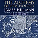 The Alchemy of Psychology Audiobook by James Hillman Narrated by James Hillman