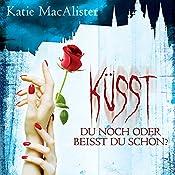 Küsst du noch oder beisst du schon? (Dark Ones 3)   Katie MacAlister