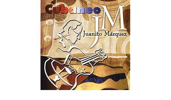 Cubaneo de Juanito Marquez en Amazon Music - Amazon.es