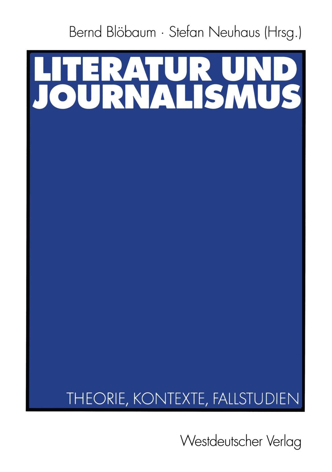 literatur-und-journalismus-theorie-kontexte-fallstudien