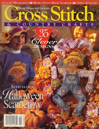 Better Homes and Gardens Cross Stitch & Country Crafts (Halloween Scarecrow, September/October 1995, Vol. XI, No. 1) (And Stitch Cross Better Homes Gardens)