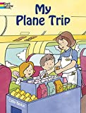 img - for My Plane Trip (Dover Coloring Books) book / textbook / text book