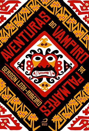 Aventuras do Vampiro de Palmares (Portuguese Edition)