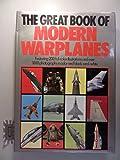 GREAT BOOK OF MODERN WARPLANES