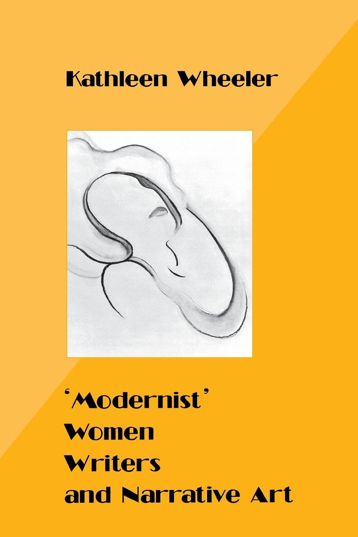 'Modernist' Women Writers and Narrative Art