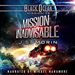 Mission Inadvisable: Black Ocean, Book 13 | J.S. Morin