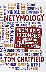 Netymology: From Apps to Zombies: A Linguistic Celebration of the Digital World