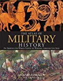 Atlas of Military History, Amanda Lomazoff and Aaron Ralby, 1607105675