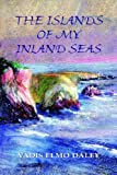 The Islands of My Inland Seas, Vadis Elmo Daley, 1577331877