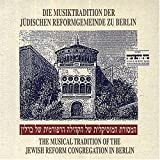 The Musical Tradition of the Jewish Reform Congregation In Berlin, Historical Recordings (1928-1930)