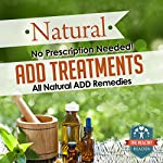 Natural ADD Treatments: No Prescription Needed! All Natural ADD Remedies  | The Healthy Reader