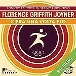 Florence Griffith Joyner: C'era una volta Flo (Olimpicamente) | Gianmarco Bachi,G. Sergio Ferrentino