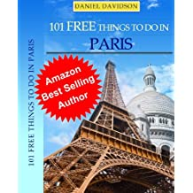 101 Free Things To Do In Paris (2013 Edition) (Travel Free eGuidebooks Book 6)