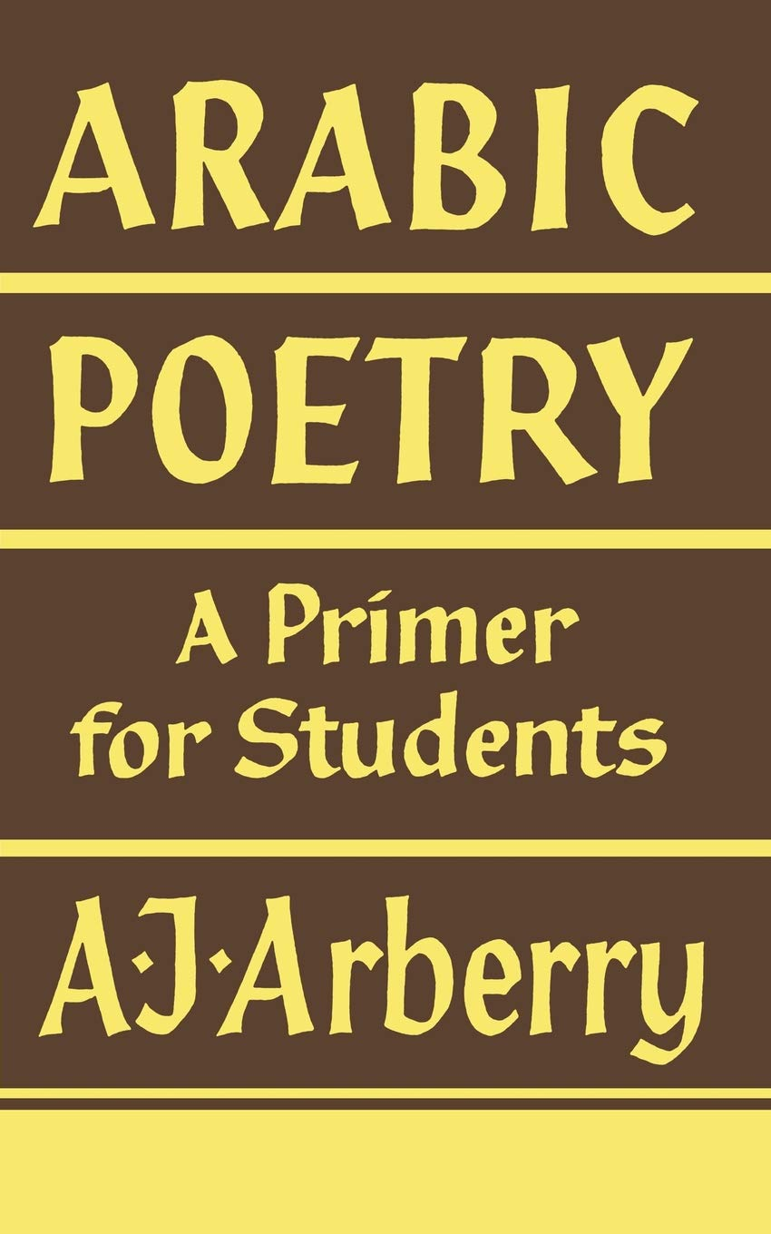 Arabic Poetry: A Primer for Students (English and Arabic
