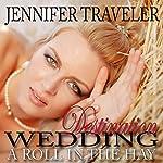 Destination Wedding: A Roll in the Hay | Jennifer Traveler