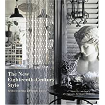The New Eighteenth-Century Style: Rediscovering a French Décor