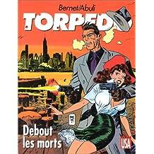 TORPEDO T09 : DEBOUT LES MORTS