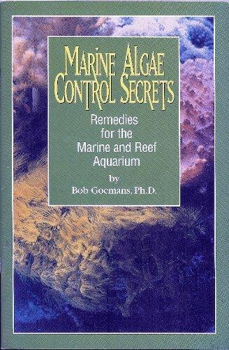 Marine Algae Control Secrets - Remedies for the Marine and Reef Aquarium