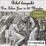 Das Leben Jesu in 60 Minuten (Bibel kompakt - Spezialausgabe) | Alessandro Dallmann