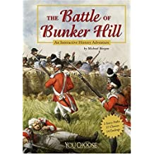 The Battle of Bunker Hill: An Interactive History Adventure (You Choose Books) (You Choose: History)