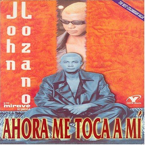 CD : John Lozano - Ahora Me Toca A Mi (CD)