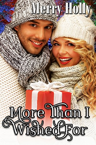 Book cover image for More Than I Wished For: Chase & Noelle's Trilogy