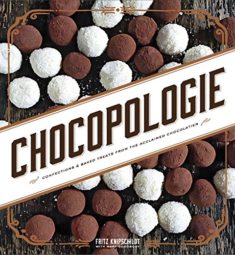 Chocopologie: Confections & Baked Treats from the Acclaimed Chocolatier