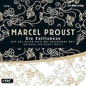 Die Entflohene (Auf der Suche nach der verlorenen Zeit 6) | Marcel Proust