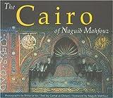 img - for The Cairo of Naguib Mahfouz book / textbook / text book