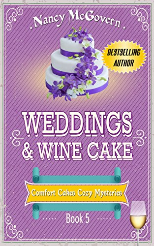 Weddings & Wine Cake: A Culinary Cozy Mystery (Comfort Cakes Cozy Mysteries Book 5) cover