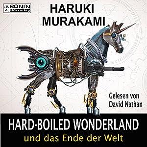Hardboiled Wonderland und das Ende der Welt Hörbuch