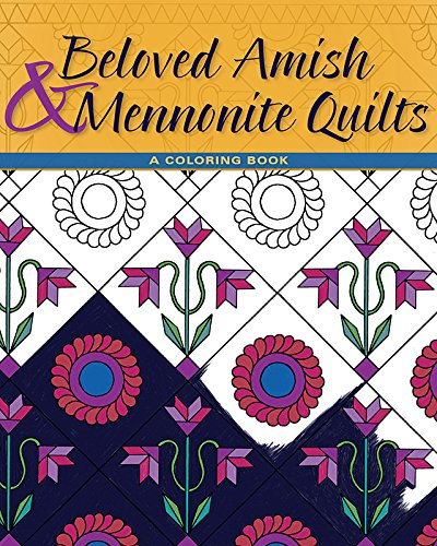 Beloved Amish and Mennonite Quilts: A Coloring Book