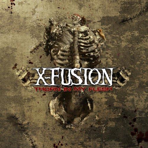 X-Fusion - Thorn In My Flesh (Limited edi - Zortam Music