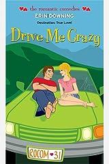 Drive Me Crazy (The Romantic Comedies) Kindle Edition