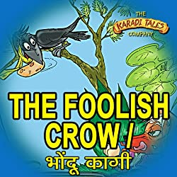 The Foolish Crow - Bhondu Kagi