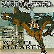 Rodeo on Terul: Another Buck Johnson Fantasy-Adventure Space Western | Wyatt McLaren