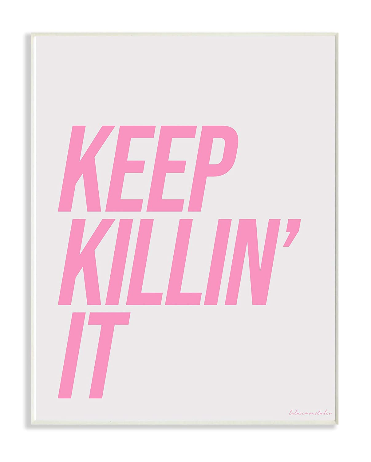 16 x 1.5 x 20 The Stupell Home D/écor Collection lulusimonSTUDIO Pink and Grey Keep Killin It Typography Oversized Framed Giclee Texturized Art