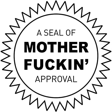 amazon com funny rubber stamp a seal of mother fckin approval
