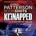 Kidnapped: BookShots Hörbuch von James Patterson Gesprochen von: Colin Mace