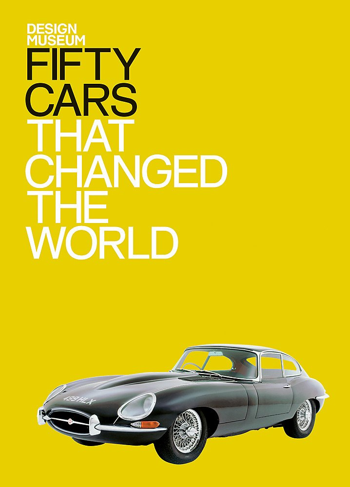 Fifty Cars That Changed the World by imusti