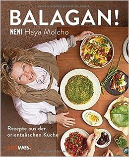 Balagan Rezepte Aus Der Orientalischen Kuche Amazon Co Uk Haya