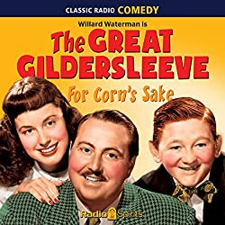 The Great Gildersleeve: For Corn's Sake