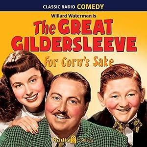 The Great Gildersleeve: For Corn's Sake Radio/TV Program