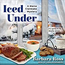 Iced Under: Maine Clambake Mysteries, Book 5 Audiobook by Barbara Ross Narrated by Dara Rosenberg